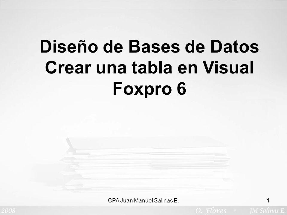 Diseño de Bases de Datos Crear una tabla en Visual Foxpro 6