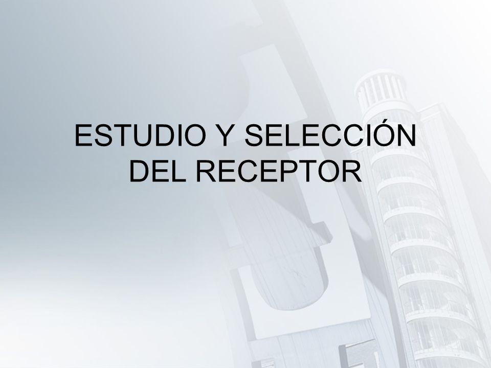 ESTUDIO Y SELECCIÓN DEL RECEPTOR