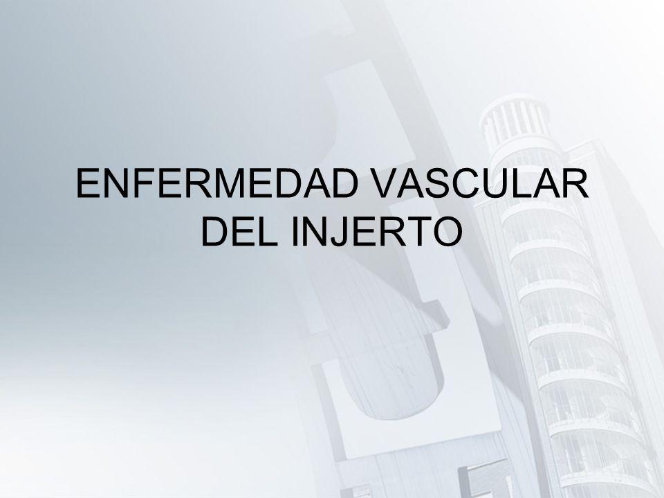 ENFERMEDAD VASCULAR DEL INJERTO