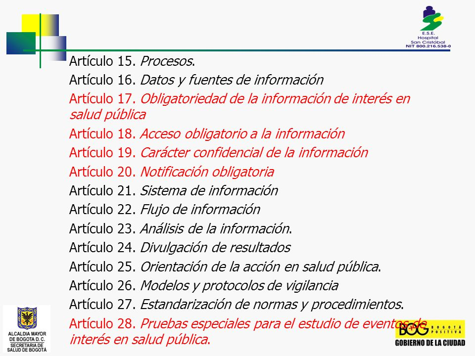 Artículo 15. Procesos. Artículo 16. Datos y fuentes de información. Artículo 17. Obligatoriedad de la información de interés en salud pública.