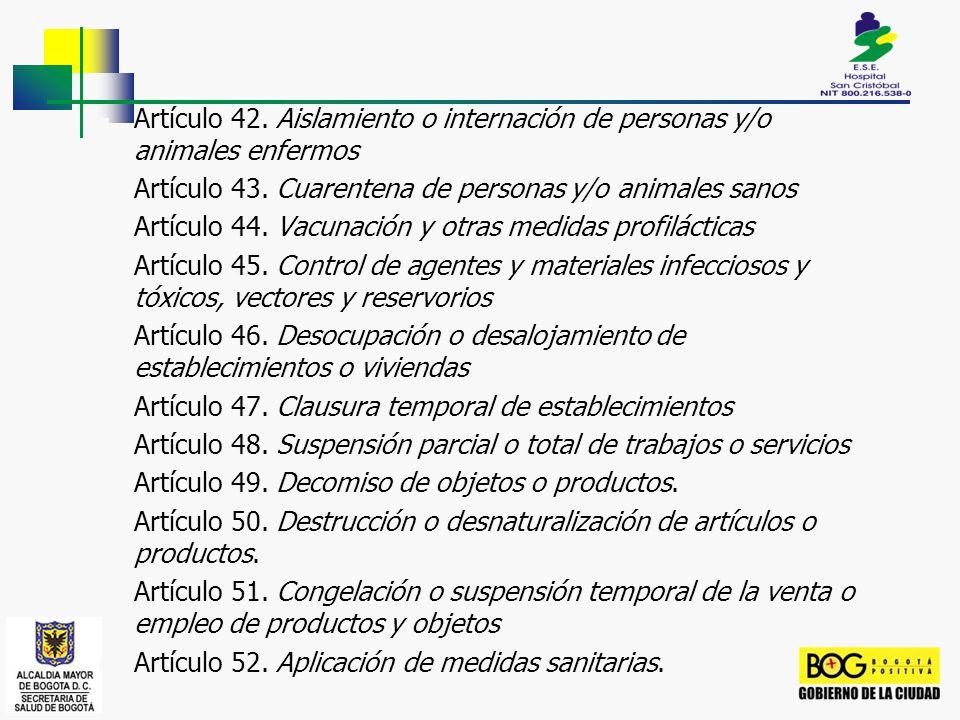 Artículo 42. Aislamiento o internación de personas y/o animales enfermos
