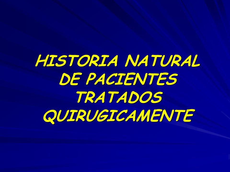 HISTORIA NATURAL DE PACIENTES TRATADOS QUIRUGICAMENTE