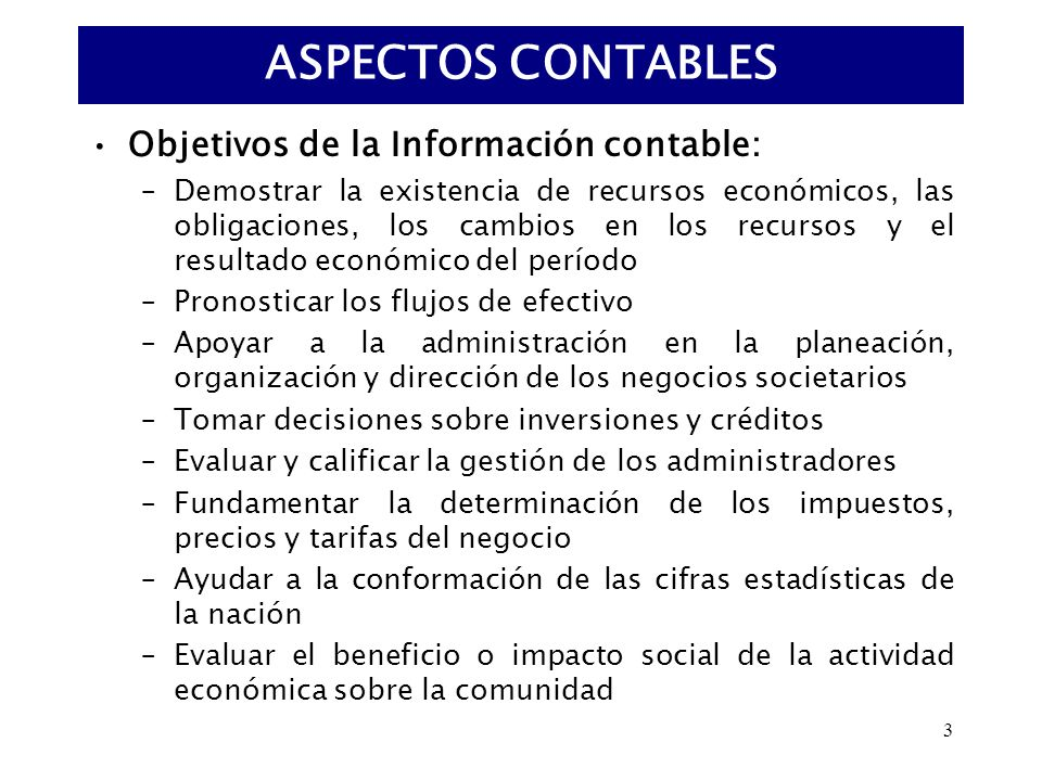 ASPECTOS CONTABLES Objetivos de la Información contable: