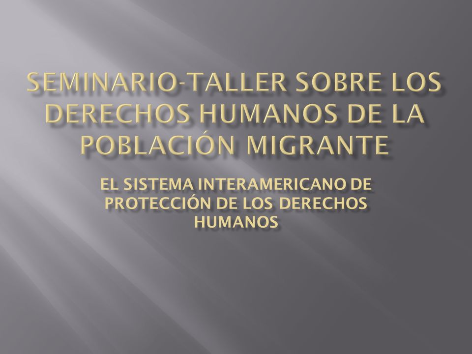 Seminario-Taller sobre los Derechos Humanos de la Población Migrante