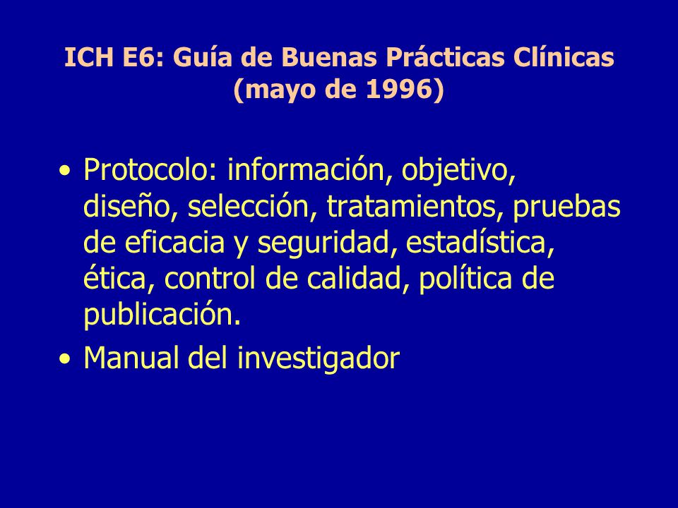 ICH E6: Guía de Buenas Prácticas Clínicas (mayo de 1996)