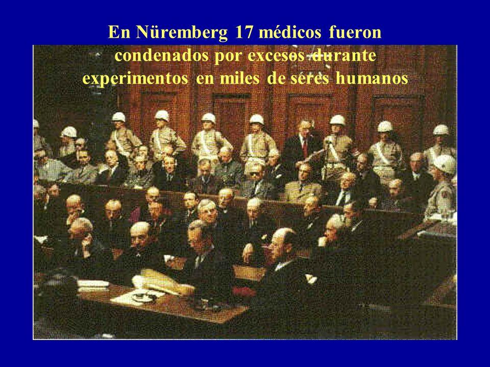 En Nüremberg 17 médicos fueron condenados por excesos durante experimentos en miles de seres humanos