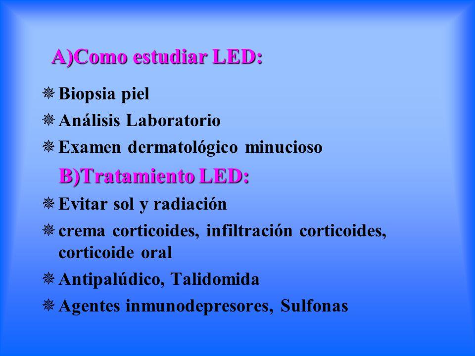 A)Como estudiar LED: B)Tratamiento LED: Biopsia piel