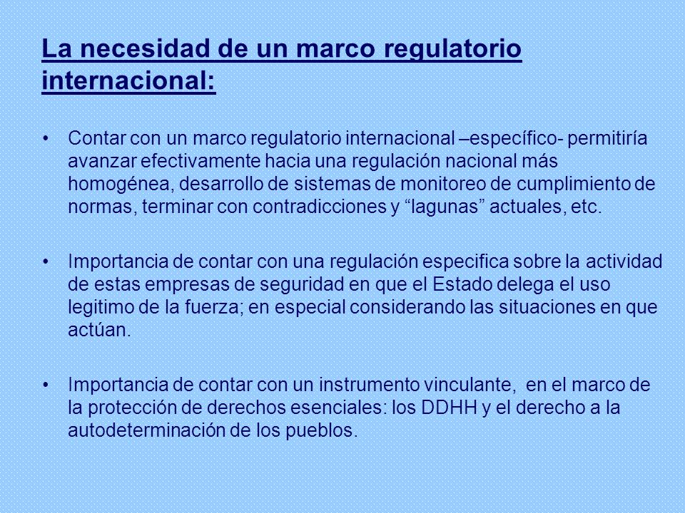 La necesidad de un marco regulatorio internacional:
