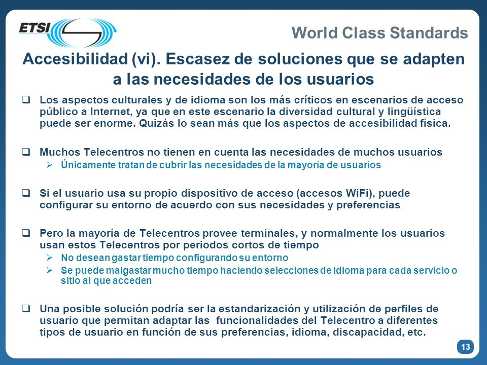 Accesibilidad (vi). Escasez de soluciones que se adapten a las necesidades de los usuarios