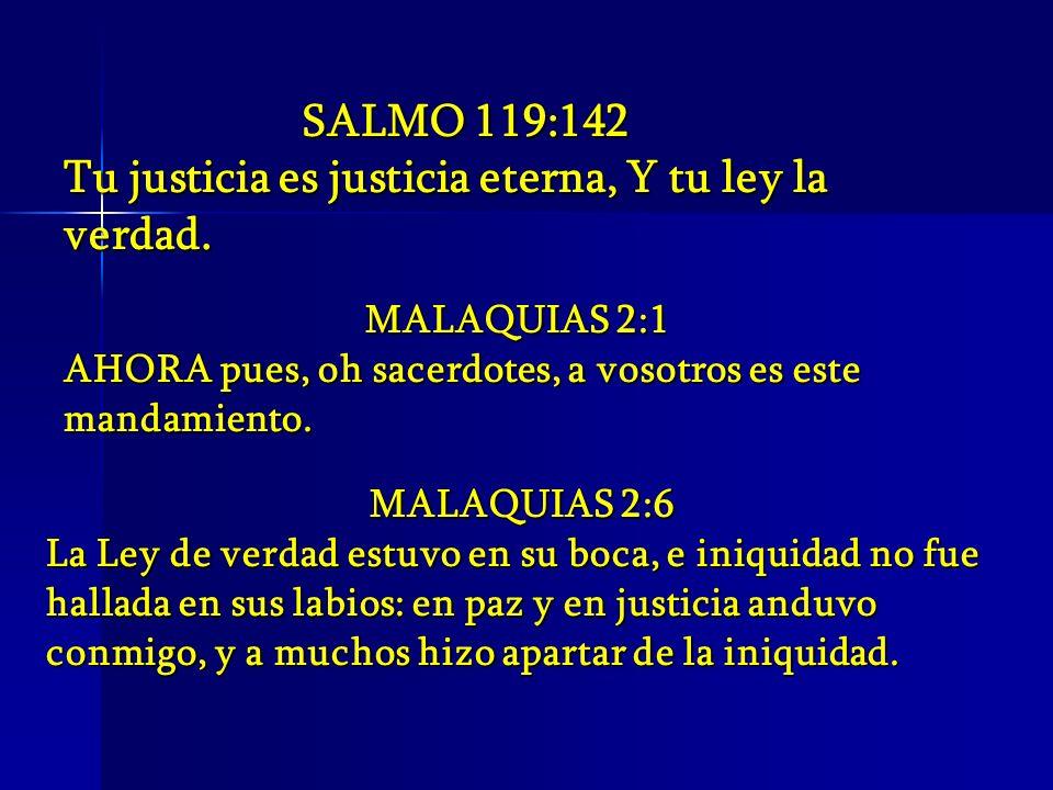 Tu justicia es justicia eterna, Y tu ley la verdad.