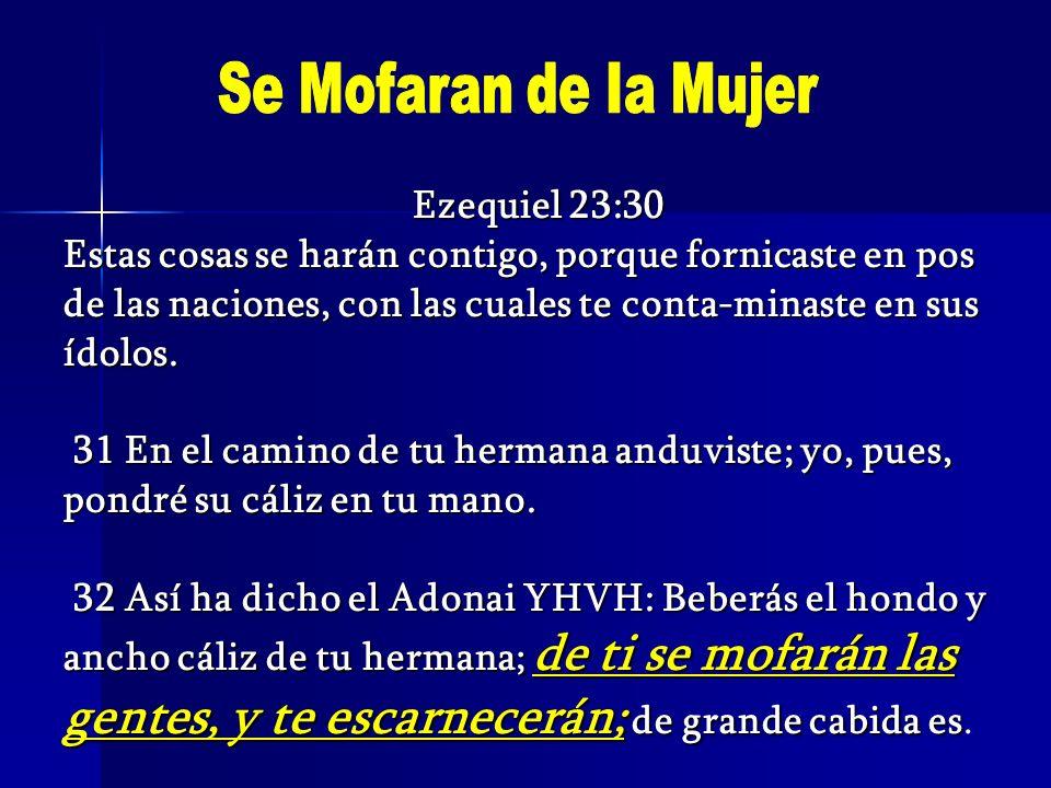 Se Mofaran de Ia Mujer Ezequiel 23:30
