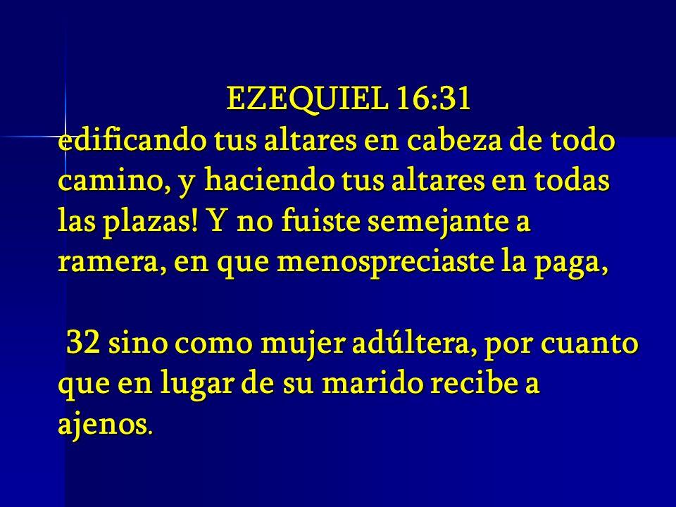 EZEQUIEL 16:31