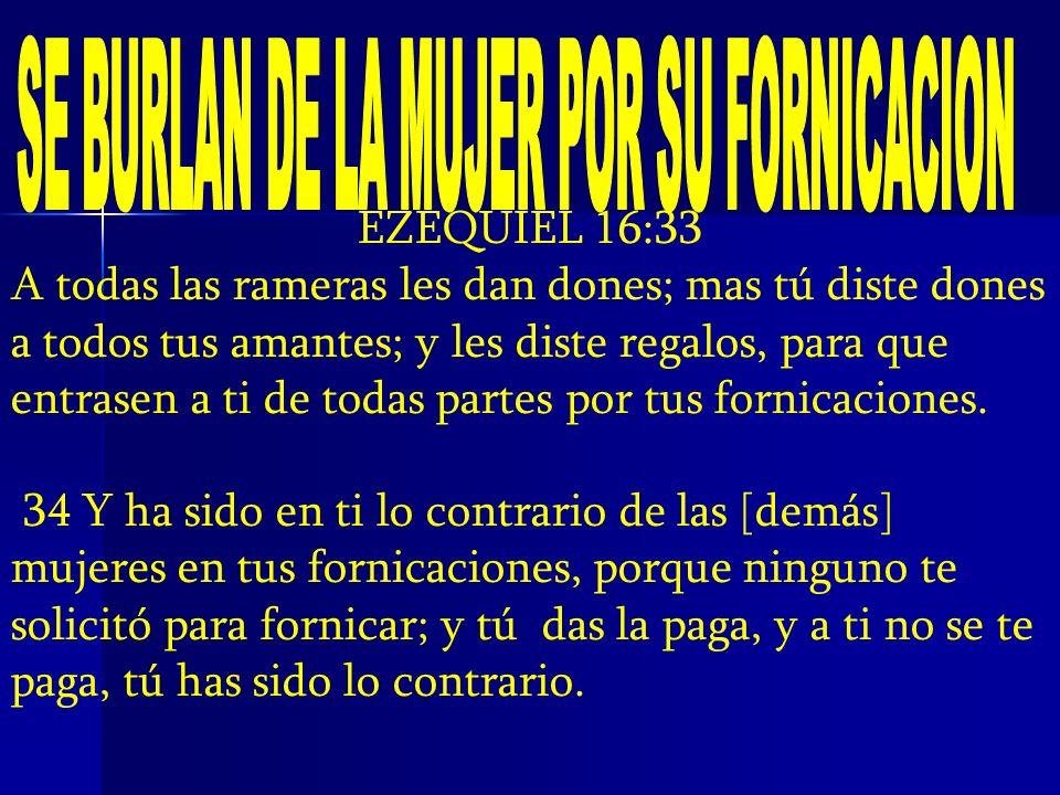 SE BURLAN DE LA MUJER POR SU FORNICACION
