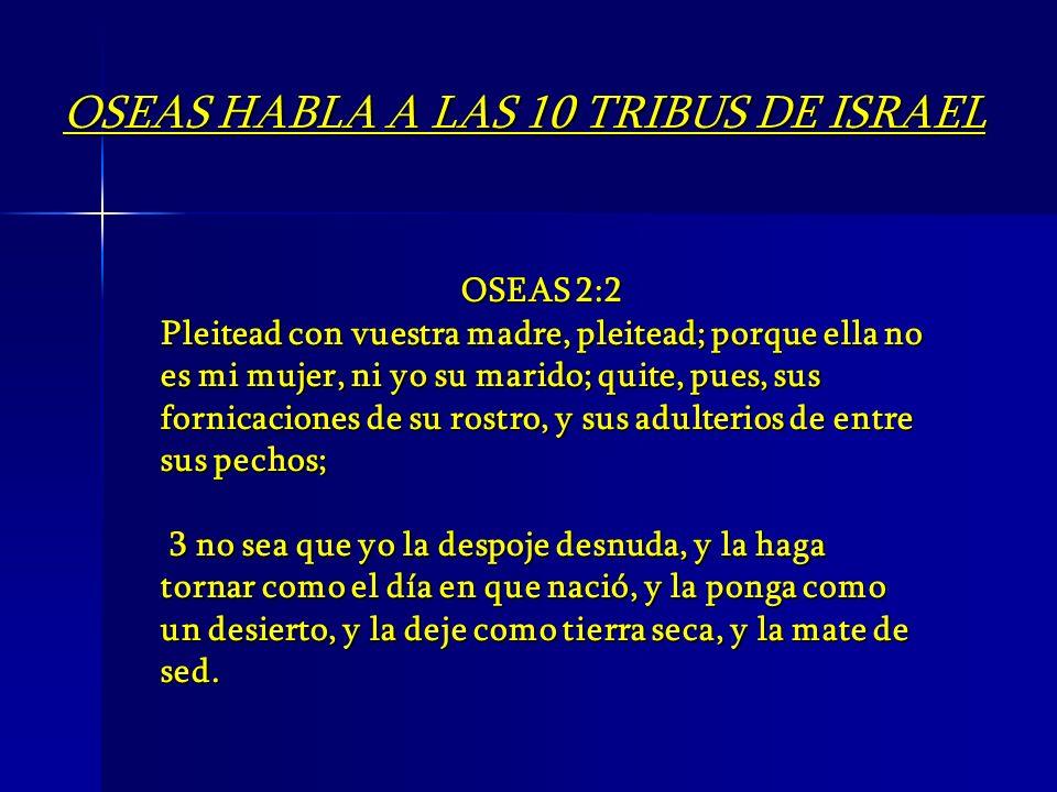 OSEAS HABLA A LAS 10 TRIBUS DE ISRAEL