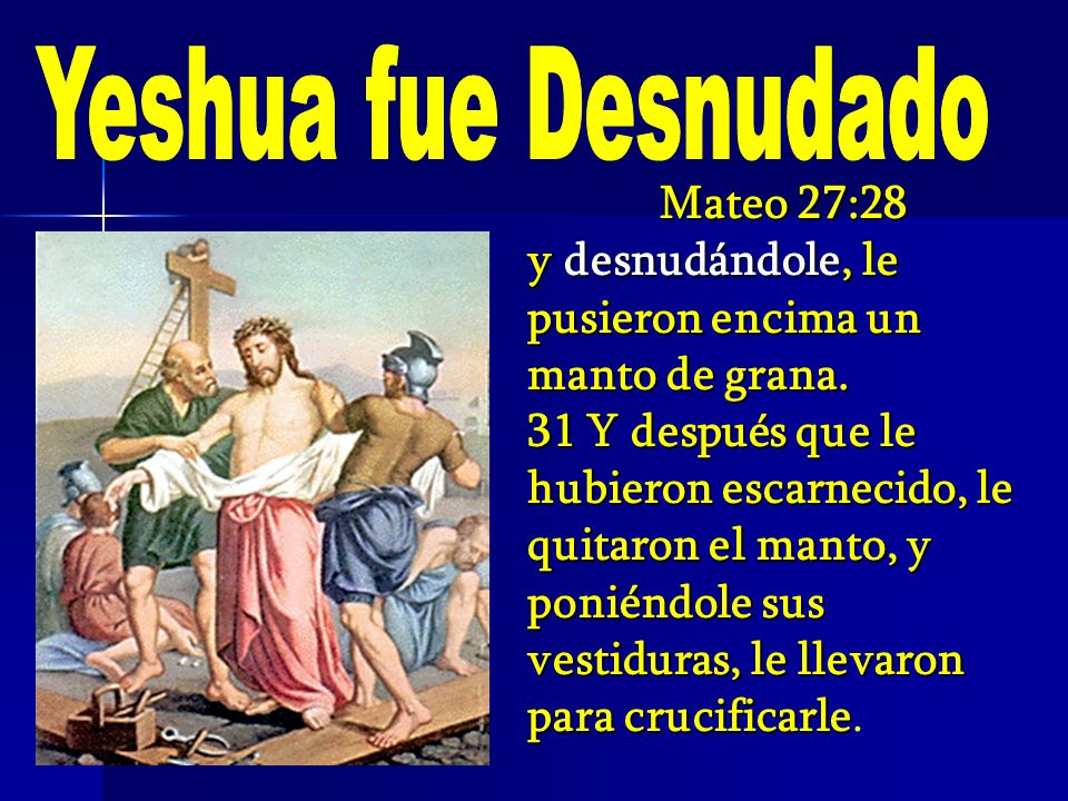 Yeshua fue Desnudado Mateo 27:28