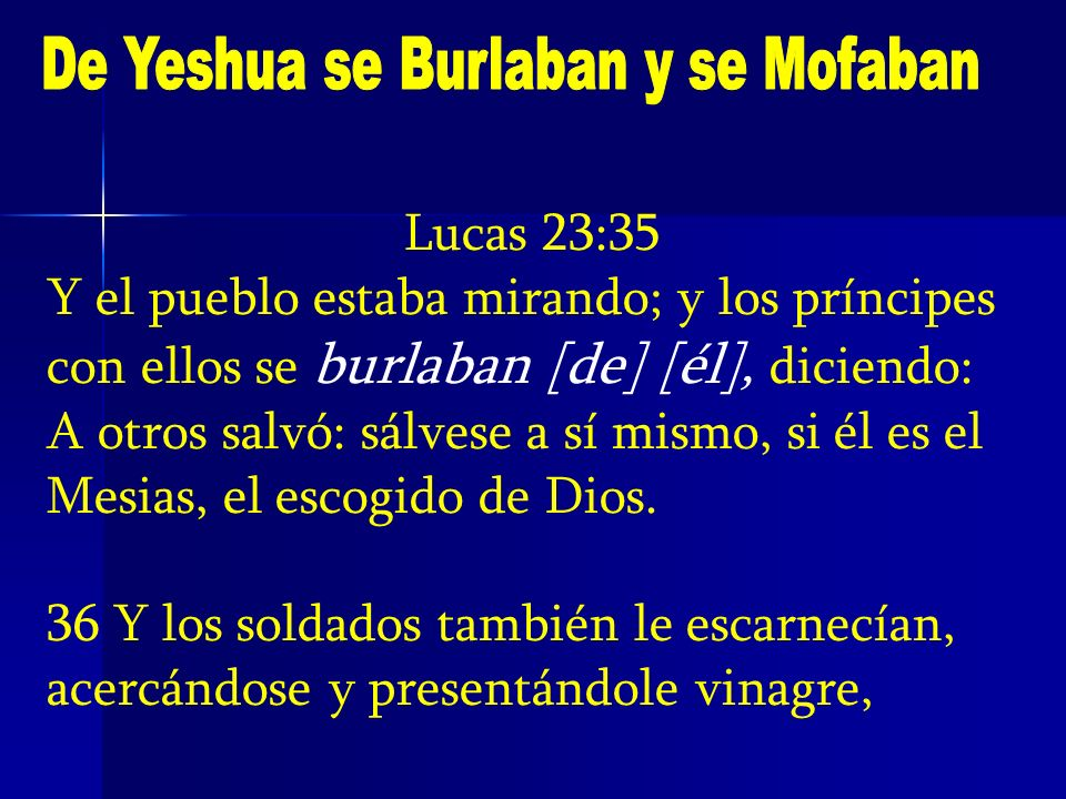 De Yeshua se Burlaban y se Mofaban