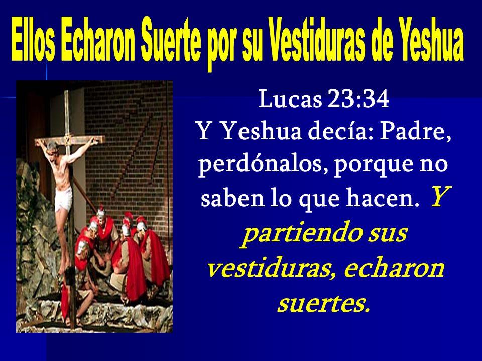 Ellos Echaron Suerte por su Vestiduras de Yeshua