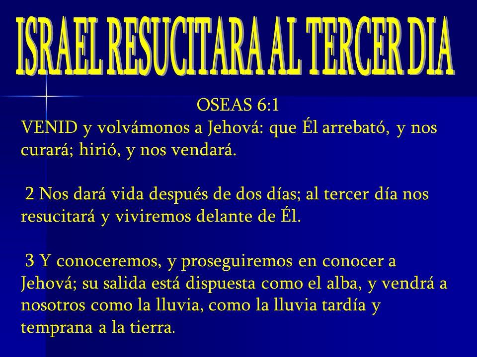 ISRAEL RESUCITARA AL TERCER DIA