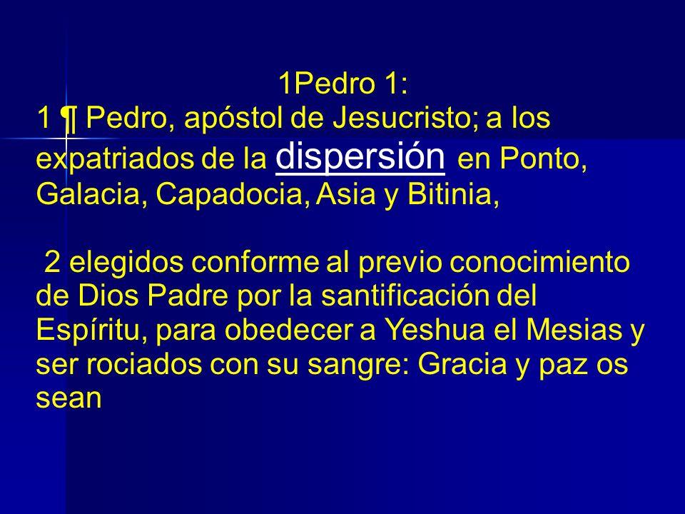 1Pedro 1:1 ¶ Pedro, apóstol de Jesucristo; a los expatriados de la dispersión en Ponto, Galacia, Capadocia, Asia y Bitinia,