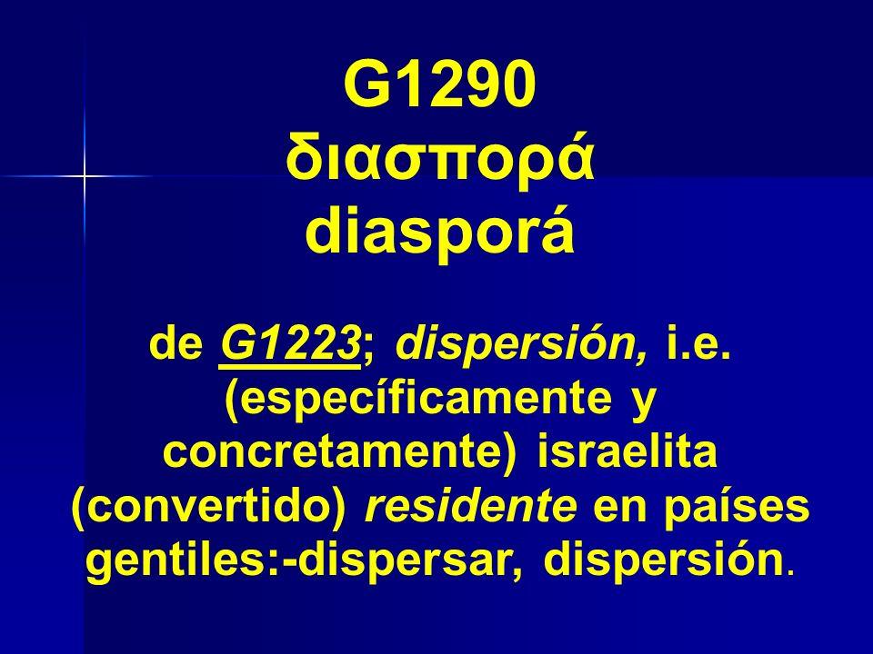 G1290 διασπορά. diasporá.