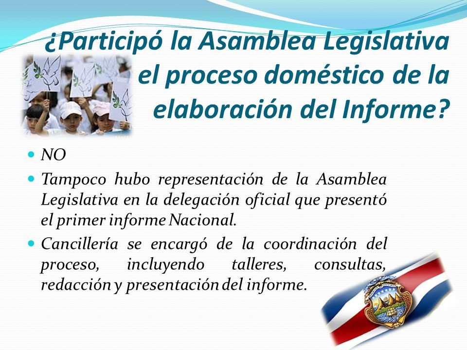 ¿Participó la Asamblea Legislativa en el proceso doméstico de la elaboración del Informe