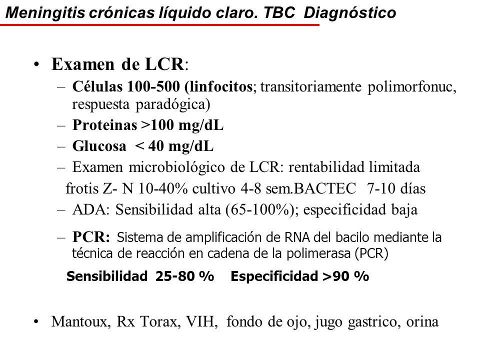 Examen de LCR: Meningitis crónicas líquido claro. TBC Diagnóstico