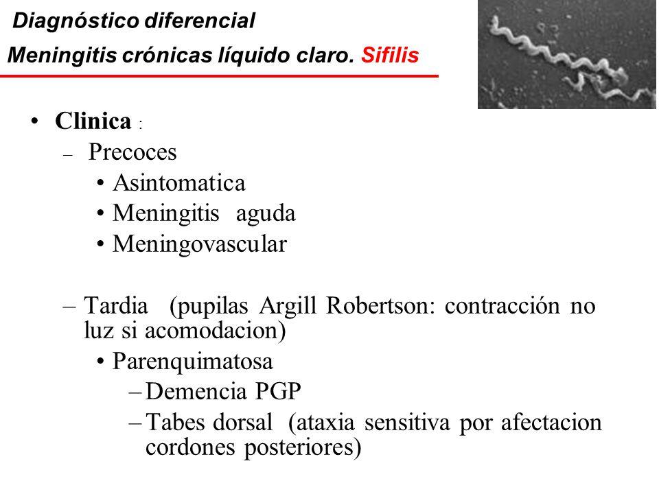 Tardia (pupilas Argill Robertson: contracción no luz si acomodacion)