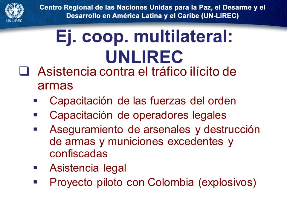 Ej. coop. multilateral: UNLIREC