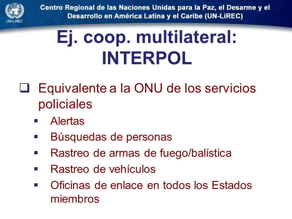 Ej. coop. multilateral: INTERPOL