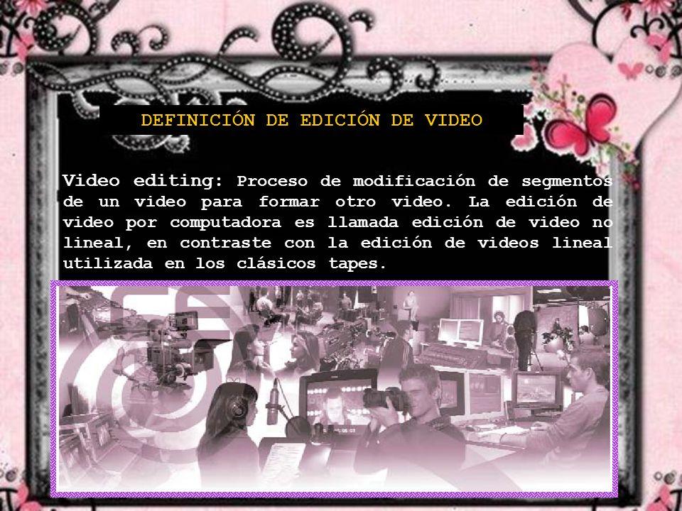 DEFINICIÓN DE EDICIÓN DE VIDEO