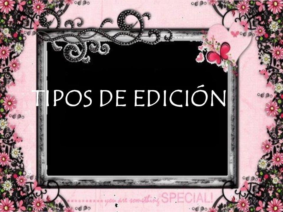 TIPOS DE EDICIÓN