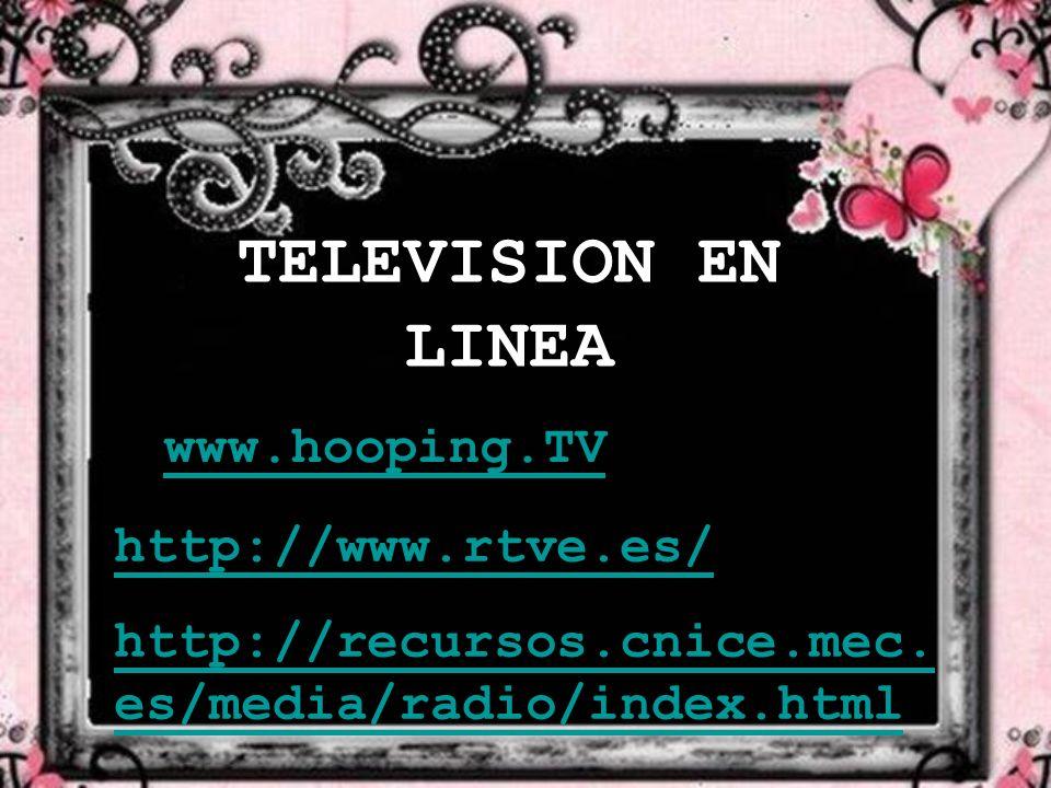TELEVISION EN LINEA www.hooping.TV http://www.rtve.es/
