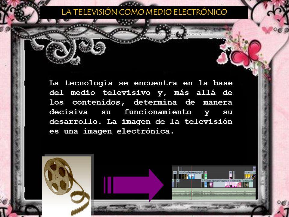 LA TELEVISIÓN COMO MEDIO ELECTRÓNICO