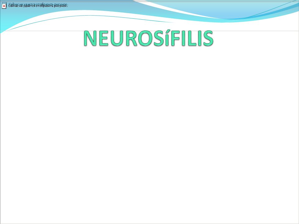 NEUROSíFILIS Agente etiológico T pállidum.