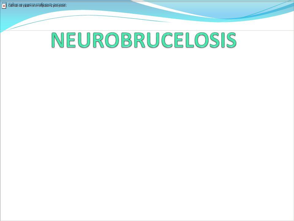 NEUROBRUCELOSIS Producida por un bacilo Gramnegativo.