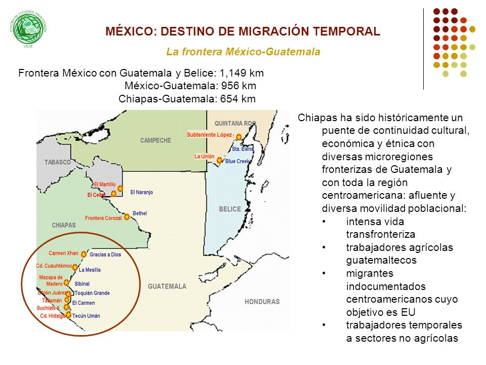 MÉXICO: DESTINO DE MIGRACIÓN TEMPORAL La frontera México-Guatemala