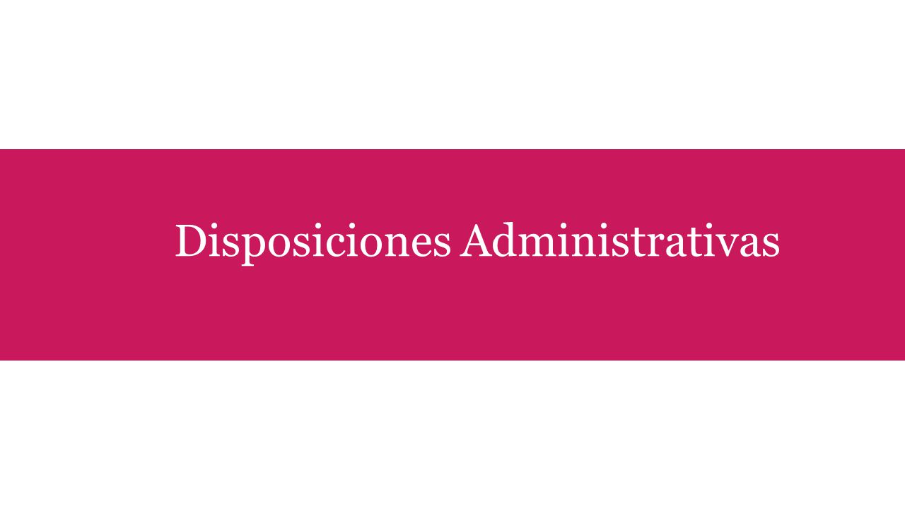 Disposiciones Administrativas