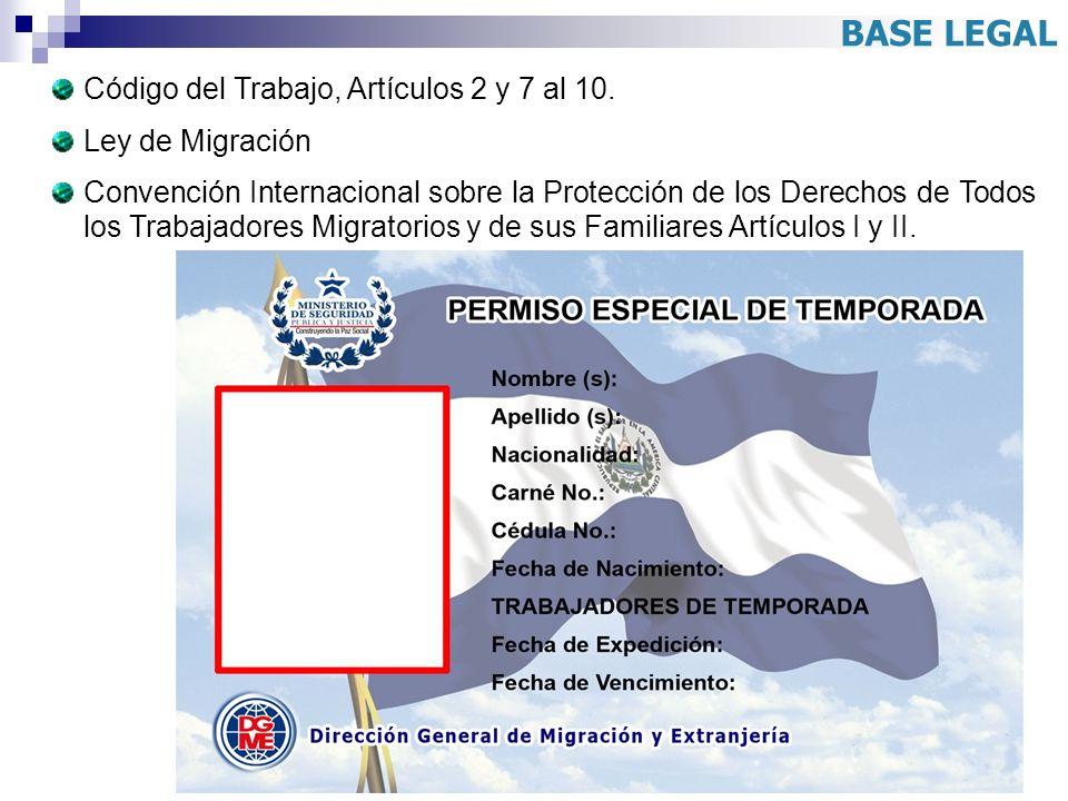 BASE LEGAL Código del Trabajo, Artículos 2 y 7 al 10. Ley de Migración