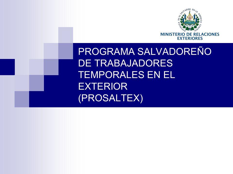 PROGRAMA SALVADOREÑO DE TRABAJADORES TEMPORALES EN EL EXTERIOR (PROSALTEX)