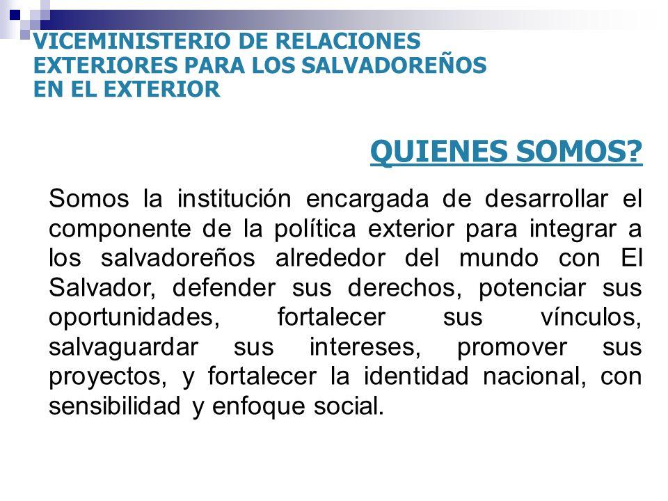 VICEMINISTERIO DE RELACIONES EXTERIORES PARA LOS SALVADOREÑOS EN EL EXTERIOR