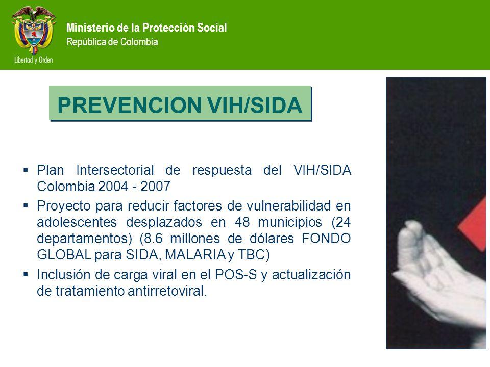 PREVENCION VIH/SIDA Plan Intersectorial de respuesta del VIH/SIDA Colombia 2004 - 2007.