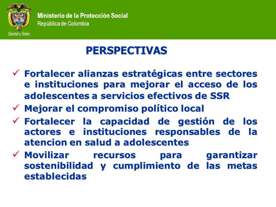 PERSPECTIVAS Fortalecer alianzas estratégicas entre sectores e instituciones para mejorar el acceso de los adolescentes a servicios efectivos de SSR.