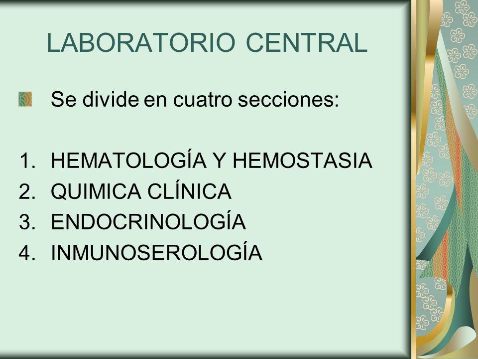 LABORATORIO CENTRAL Se divide en cuatro secciones: