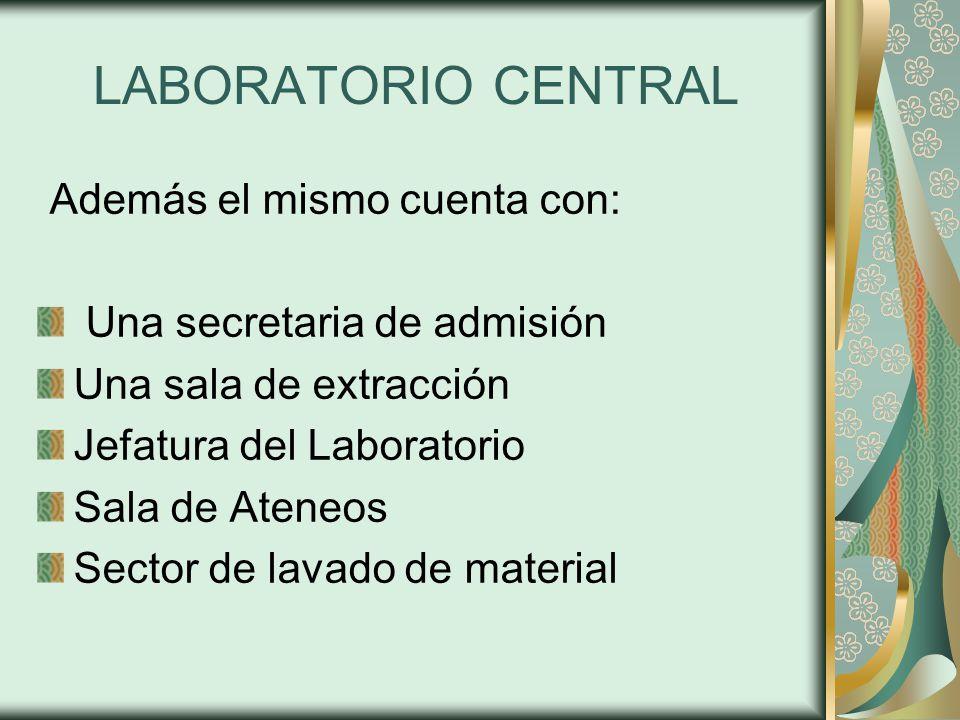 LABORATORIO CENTRAL Además el mismo cuenta con: