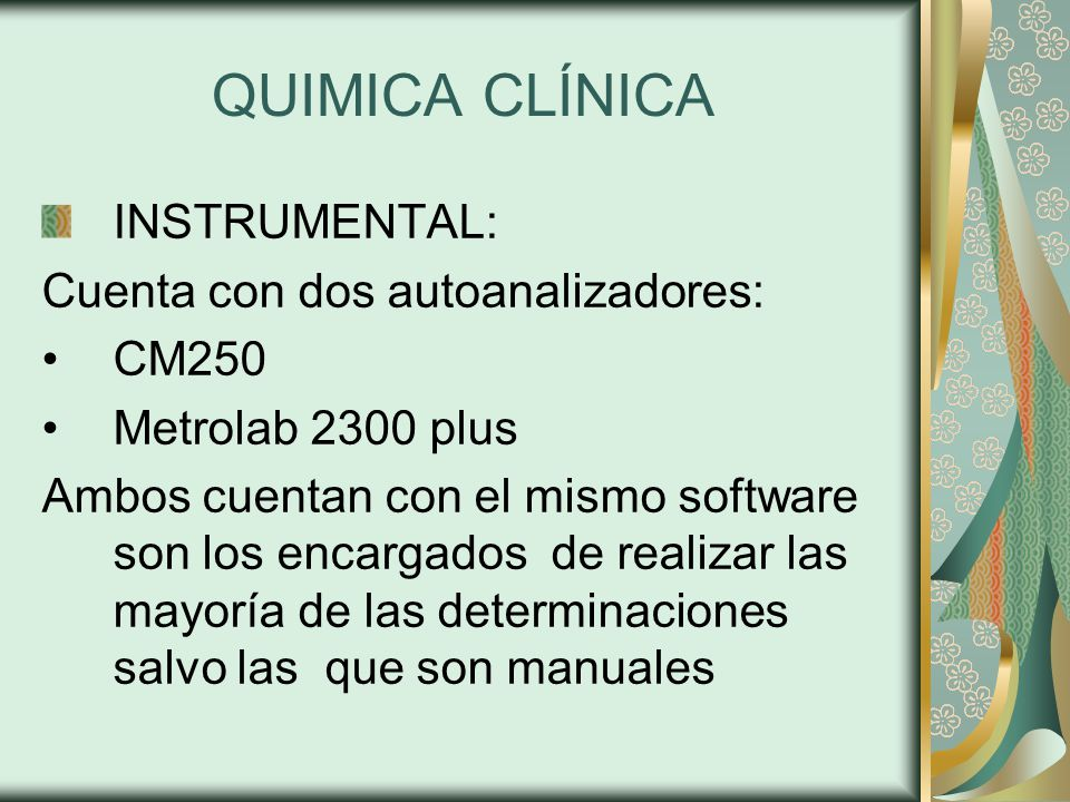 QUIMICA CLÍNICA INSTRUMENTAL: Cuenta con dos autoanalizadores: CM250