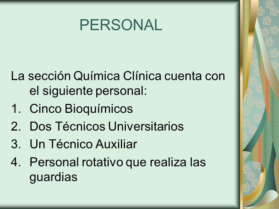 PERSONAL La sección Química Clínica cuenta con el siguiente personal: