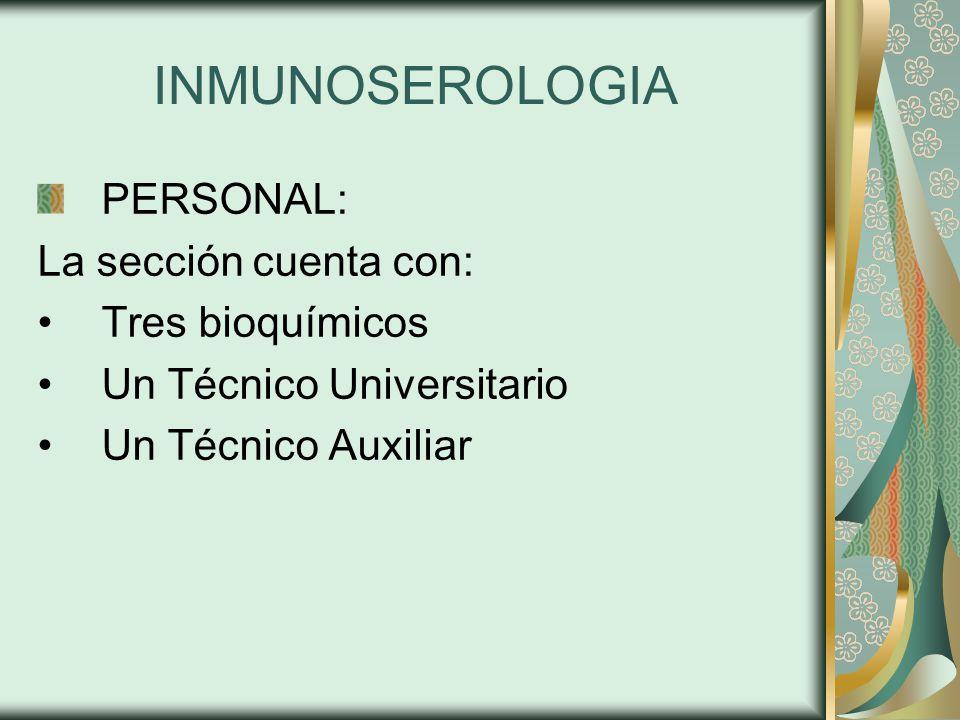 INMUNOSEROLOGIA PERSONAL: La sección cuenta con: Tres bioquímicos