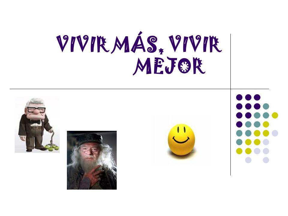 VIVIR MÁS, VIVIR MEJOR