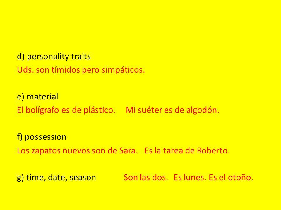 d) personality traits Uds. son tímidos pero simpáticos