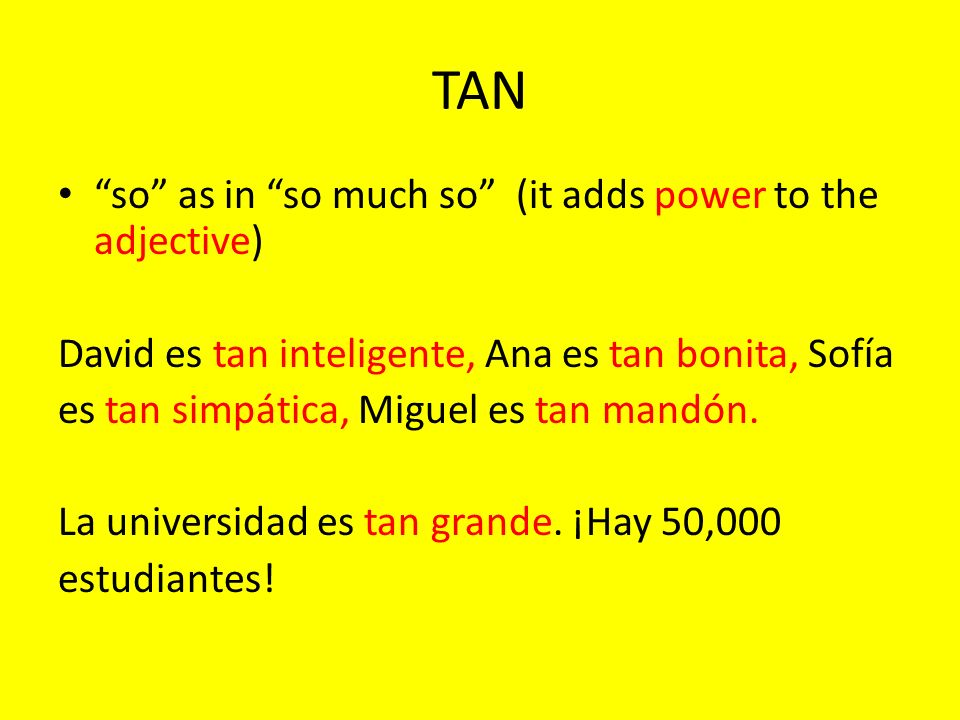 TAN so as in so much so (it adds power to the adjective)